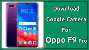 gcam for Oppo F9 Pro